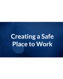 Creating a Safe Place to Work - video